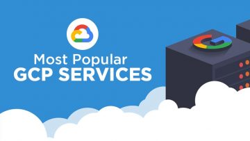 8 Most Popular Google Cloud Platform Services