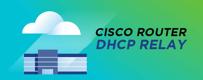 How to configure DHCP relay cisco router