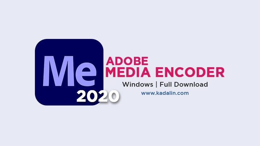 Adobe Media Encoder 2020 Full Download Crack