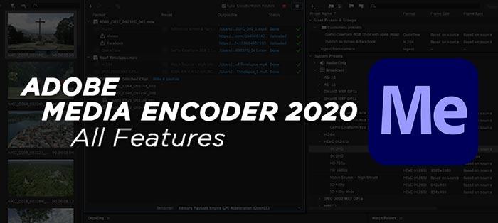 Adobe Media Encoder 2020 Full Features