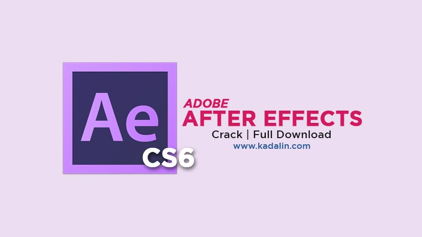 Adobe After Effects CS6 Full Download Crack