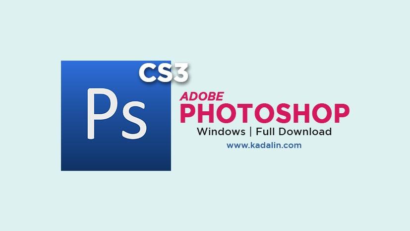 Adobe Photoshop CS3 Full Download Crack