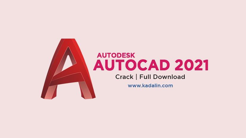 AutoCAD 2021 Full Download With Crack 64 Bit