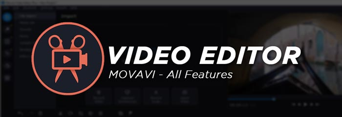Movavi Video Editor Full Software Features