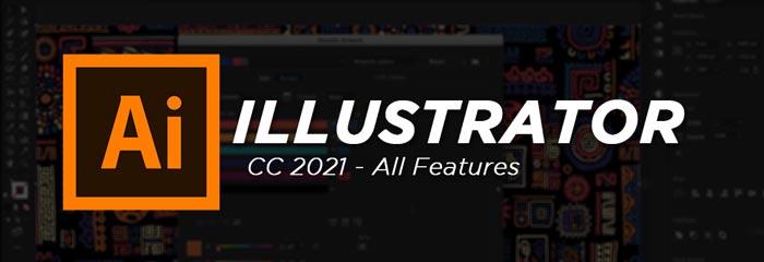 Adobe Illustrator 2021 Full Software Features