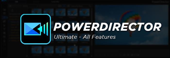 PowerDirector Ultimate 19 Full Software Features