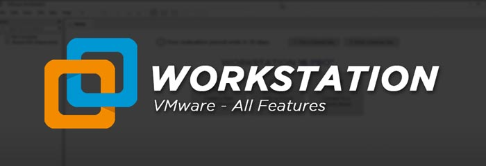 VMware Workstation Full Software Features