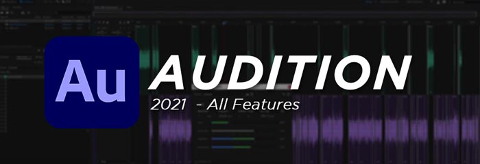 Adobe Audition 2021 Full Software Features