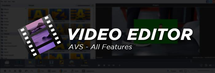 AVS Video Editor Full Software Features
