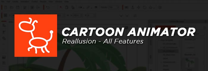 Reallusion Cartoon Animator 4 Full Software Features