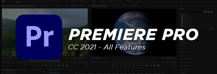 Adobe Premiere Pro CC 2021 Full Software Features