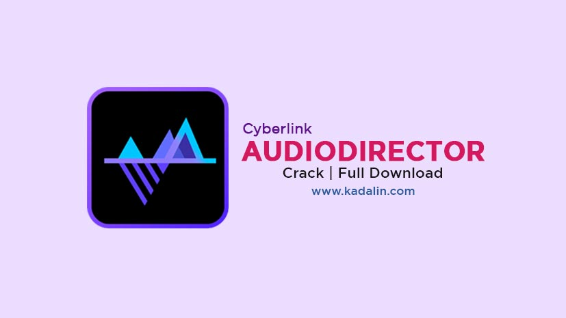 Cyberlink AudioDirector Full Download Crack